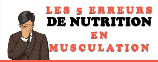 erreur nutrition musculation