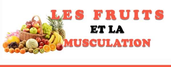 les fruits et la musculation