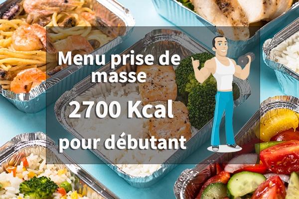 menu prise de masse pour débutant 2700 calorie
